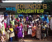 Now in Production...Mrs. Goundo's Daughter